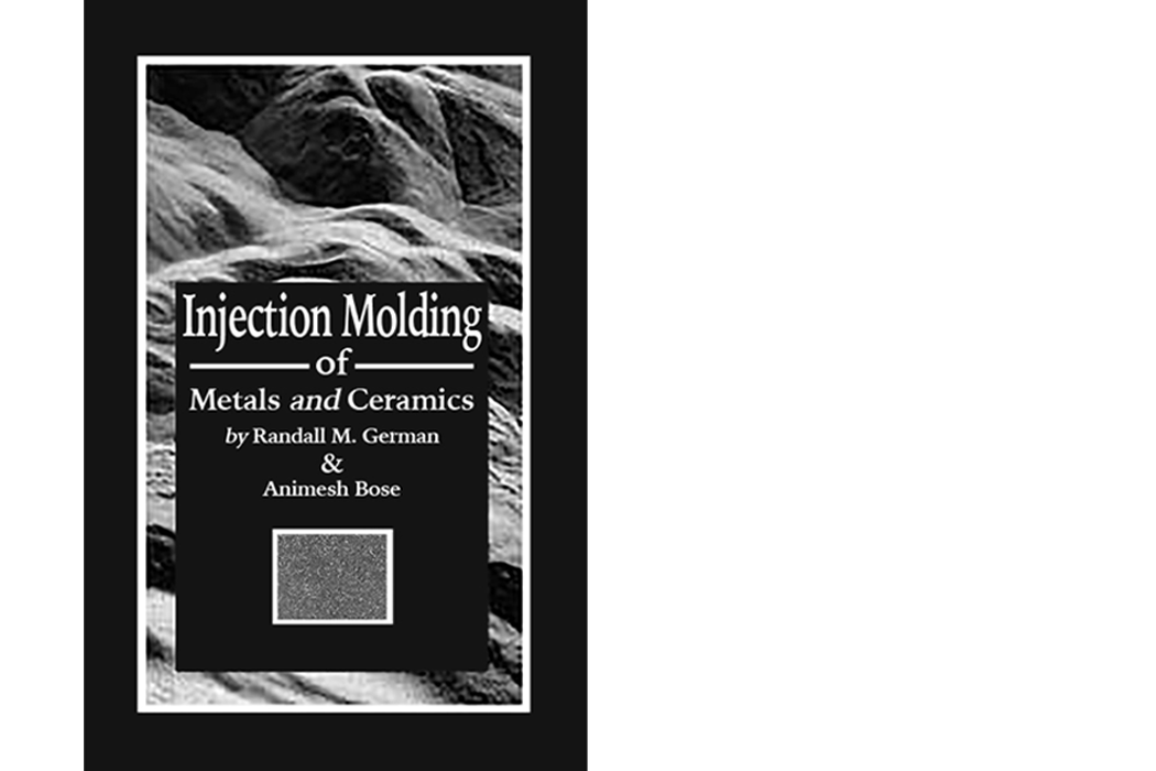 Metallurgy experts Animesh Bose (VP, R&D) and Randall German publish definitive book on Metal Injection Molding.